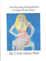 The Rhyming Schizophrenic Avenger Book Three