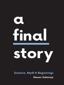 A Final Story: Science, Myth, and Beginnings