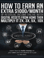 How to Earn An Extra $1000/Month of Residual Income Online With Digital Assets From Home Then Multiply It 2X, 3X, 5X, 10X - Learn How to Make Money On Your Own and Not Depend On A Job