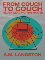 Couch to Couch Never Leaving the House