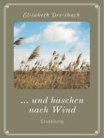... und haschen nach Wind