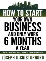 How to Start Your Own Business and Only Work 6 Months a Year