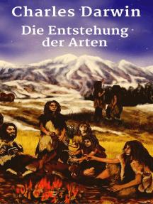 Die Entstehung der Arten: Vollständige deutsche Ausgabe