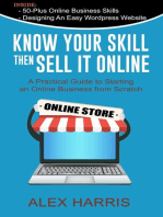 Know Your Skill, Then Sell It Online - A Practical Guide to Starting an Online Business from Scratch