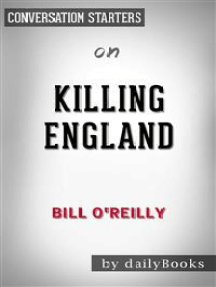 Killing England: by Bill O'Reilly | Conversation Starters