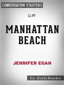 Manhattan Beach: by Jennifer Egan | Conversation Starters