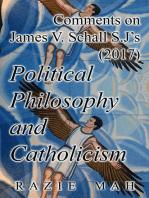 Comments on James V. Schall S.J.'s (2017) Political Philosophy and Catholicism