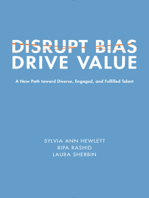 Disrupt Bias, Drive Value: A New Path Toward Diverse, Engaged, and Fulfilled Talent