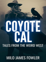 Coyote Cal - Tales from the Weird West