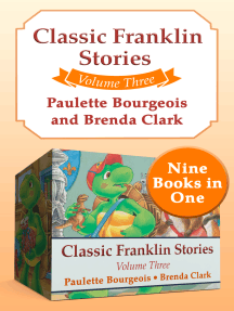 Classic Franklin Stories Volume Three: Nine Books in One