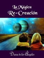La Mágica Re-Creación