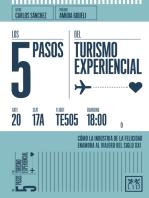 LOS 5 PASOS DEL TURISMO EXPERIENCIAL: Cómo la industria de la felicidad enamora al viajero del siglo XXI