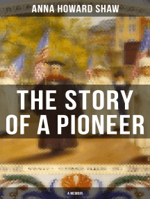 The Story of a Pioneer (A Memoir): The Insightful Life Story of the leading Suffragist, Physician and the First Female Methodist Minister of USA