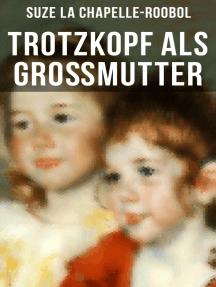 Trotzkopf als Großmutter: Mädchenbuch-Klassiker