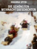 Die schönsten Weihnachtsgeschichten von Johanna Spyri