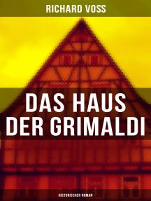 Das Haus der Grimaldi: Historischer Roman: Eine Geschichte aus dem bayrischen Hochgebirge