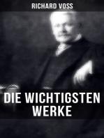 Die wichtigsten Werke von Richard Voß