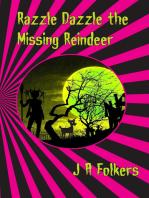 Razzle Dazzle the Missing Reindeer