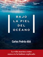 Bajo la piel del océano: La vida marina como nunca te la habían explicado