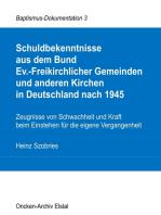 Schuldbekenntnisse aus dem Bund Ev.-Freikirchlicher Gemeinden und anderen Kirchen in Deutschland nach 1945