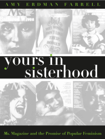 Yours in Sisterhood: Ms. Magazine and the Promise of Popular Feminism