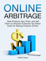 Online Arbitrage: Seek Products, Buy Them, and Sell Them on Amazon! 8 Secrets You Never Knew for Buying Products Online