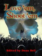 Love 'em, Shoot 'em