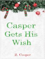 Casper Gets His Wish