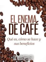 El Enema de Café: Qué es, como se hace y sus beneficios