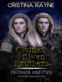 Claimed by the Elven Brothers: Decision and Fate: Elven King Series, #2