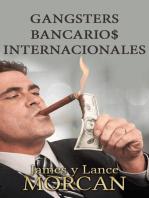 Gangsters Bancario$ Internacionales