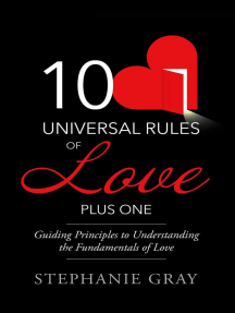 10 Universal Rules of Love Plus One: Guiding Principles to Understanding the Fundamentals of Love