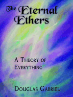 The Eternal Ethers: A Theory of Everything