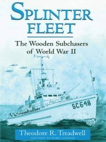 Splinter Fleet: The Wooden Subchasers of World War II