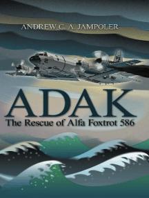 Adak: The Rescue of Alfa Foxtrot 586