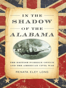 In the Shadow of the Alabama: The British Foreign Office and the American Civil War