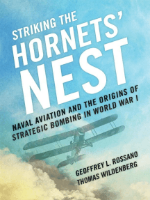 Striking the Hornets' Nest: Naval Aviation and the Origins of Strategic Bombing in World War I