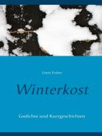 Winterkost: Lyrik und Kurzgeschichten