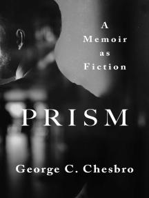 Prism: A Memoir as Fiction