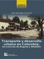 Transporte y desarrollo urbano en Colombia: Los tranvías de Bogotá y Medellín
