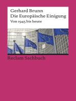 Die Europäische Einigung. Von 1945 bis heute
