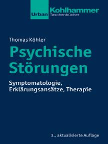 Psychische Störungen: Symptomatologie, Erklärungsansätze, Therapie