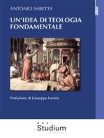 Un'idea di teologia fondamentale tra storia e modelli