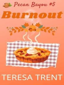 Burnout: Pecan Bayou, #5