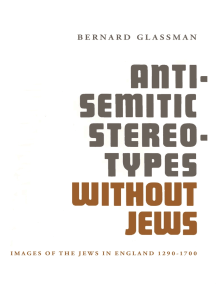 Anti-Semitic Stereotypes without Jews: Images of the Jews in England 1290-1700