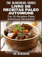 Livro de Receitas Paleo Autoimune -Top 30 Receitas Paleo Autoimune Reveladas