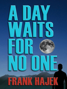 A Day Waits For No One