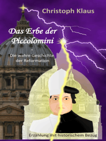 Das Erbe der Piccolomini: Die wahre Geschichte der Reformation