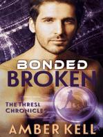 Bonded Broken