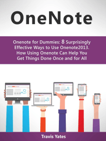 Onenote:Onenote for Dummies: 8 Surprisingly Effective Ways to Use Onenote 2013. How Using Onenote Can Help You Get Things Done Once and for All